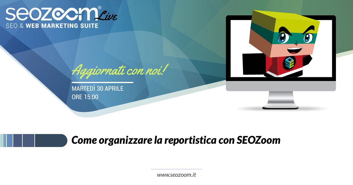 Webinar: Come organizzare la reportistica con SEOZoom