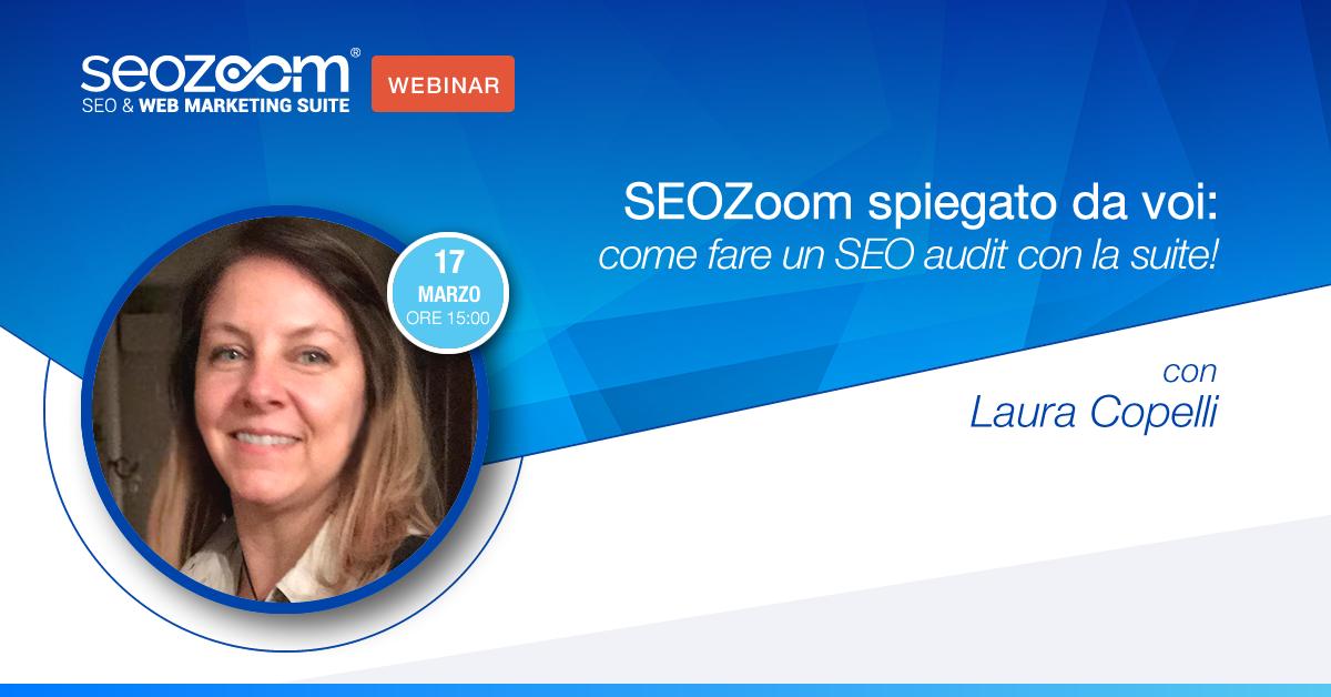 Webinar: SEOZoom spiegato da voi, come fare un SEO audit con la suite